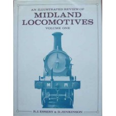 An Illustrated Review Of Midland Locomotives Volume One: A General Survey (Essery)
