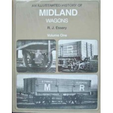 An Illustrated History Of Midland Wagons Volume One (Essery)