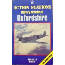 Action Stations. Military Airfields of Oxfordshire. (Bowyer)