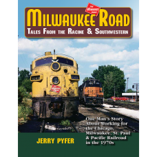 Milwaukee Road Tales From The Racine & Southwestern (Pyfer)