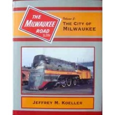 The Milwaukee Road In Color Volume 2: The City Of Milwaukee (Koeller)