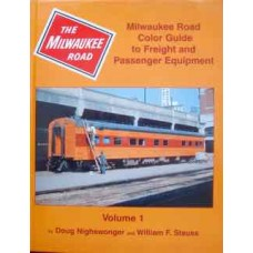 Milwaukee Road Color Guide to Freight and Passenger Equipment Volume 1 (Nighswonger)