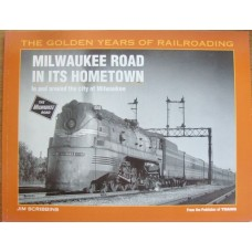 Milwaukee Road In Its Hometown (Scribbins)
