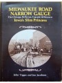 Milwaukee Road Narrow Gauge. The Chicago, Bellevue, Cascade & Western (Tigges)