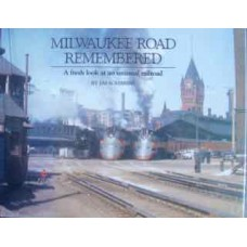 Milwaukee Road Remembered. A fresh look at an unusual railroad (Scribbins)