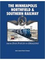 The Minneapolis Northfield & Southern Railway. From Dan Patch to Dragons (Luecke)