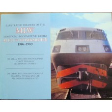 Illustrated Treasury of the MLW Montreal Locomotive Works. Alco to Bombardier 1904-1989 (Kerr)