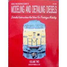 Model Railroading's Guide To Modeling And Detailing Diesels. Volume Two (Lee)