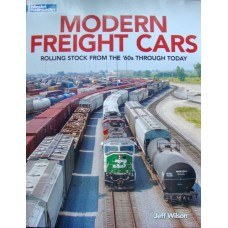 Modern Freight Cars. Rolling Stock From The '60s Through Today (Wilson)
