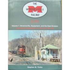 The Monongahela Railway In Color Volume 1: Brownsville, Equipment, and the Eastern Division (Timko)