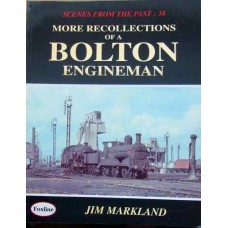More Recollections Of A Bolton Engineman (Markland) SFTP 38
