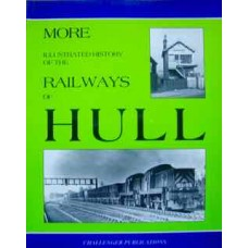 More Illustrated History Of The Railways Of Hull (Yeadon)