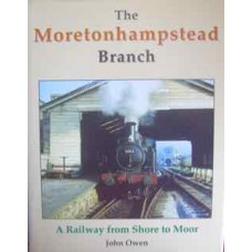 The Moretonhampstead Branch: A Railway from Shore to Moor (Owen)