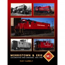 Morristown & Erie Locomotives & Cabooses, 1895-1998 (Garbely)