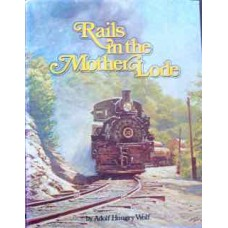 Rails in the Mother Lode (Hungry Wolf)