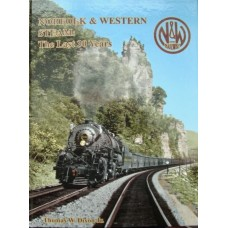 Norfolk & Western Steam: The Last 30 Years (Dixon)