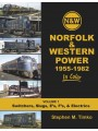 Norfolk & Western Power 1955-1982 In Color Volume 1 Switchers, Slugs, E's, F's & Electrics (Timko)