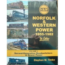 Norfolk & Western Power 1955-1982 In Color Volume 3: Second-Generation Roadswitchers & Newer Power (Timko)
