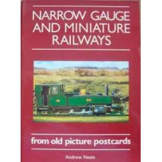 Narrow Gauge And Miniature Railways From Old Picture Postcards (Neale)