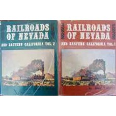 Railroads Of Nevada and Eastern California Volume 1 & 2 (Myrick)