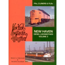 New Haven Diesel Locomotives Vol. 3: PA-s, C-Liners and FL-9s (Liljestrand)