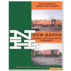 New Haven Diesel Locomotives Volume 1 Switchers & Road Switchers (Liljestrand)