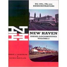 New Haven Diesel Locomotives Vol. 2: ALCO DL-109s FAs and Demonstrators (Liljestrand)