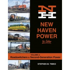 New Haven Power In Color Volume 2: Roadswitchers & Second-Generation Power (Timko)