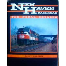 New Haven Railroad The Final Decade (Hartley)