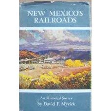 New Mexico's Railroads. An Historical Survey (Myrick)