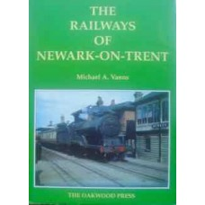 The Railways Of Newark-On-Trent (Vanns)