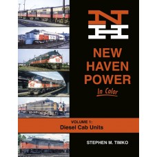 New Haven Power In Color Volume 1: Diesel Cab Units (Timko)