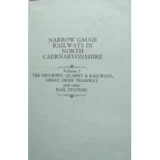 Narrow Gauge Railways In North Caernarvonshire Volume 3 (Boyd)