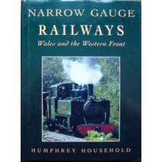 Narrow Gauge Railways. Wales and the Western Front (Household)