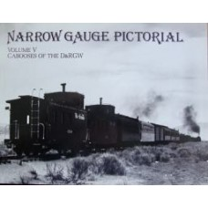 Narrow Gauge Pictorial Volume 5: Cabooses Of The D&RGW (Grandt)