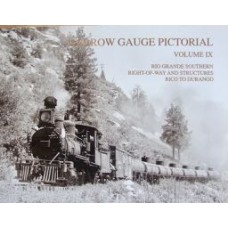 Narrow Gauge Pictorial Volume 9: Rio Grande Southern Right-Of-Way And Structures Rico To Durango (Grandt)