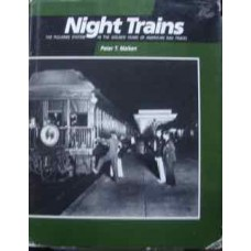 Night Trains. The Pullman System in the Golden Years of American Rail Travel (Maiken)
