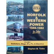 Norfolk & Western Power 1955-1982 In Color Volume 1 Switchers, Slugs, E's, F's & Electrics (Timko) VG
