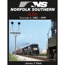 Norfolk Southern In Color Volume 1: 1982-1999 (Plant)