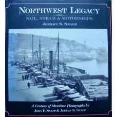 Northwest Legacy. Sail, Steam & Motorships (Snapp)