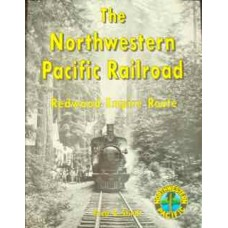 The Northwestern Pacific Railroad: Redwood Empire Route (Stindt)