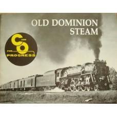 Old Dominion Steam: C&O for Progress (Dixon)