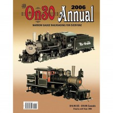 On30 Annual 2006. O Scale Narrow Gauge Railroading For Everyone