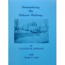 Remembering The Oshawa Railway (Morgan)
