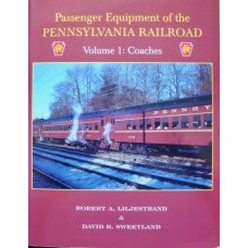Passenger Equipment of the Pennsylvania Railroad Volume 1: Coaches (Liljestrand)