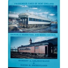Passenger Cars of New England Volume 2: Bangor & Aroostook and Maine Central (Liljestrand)