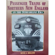 Passenger Trains of Northern New England In the Streamline Era (Holland)