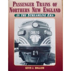 Passenger Trains of Northern New England In the Streamline Era (Holland) vg