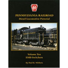 Pennsylvania Railroad Diesel Locomotive Pictorial Volume 10 EMD Switchers (Withers)