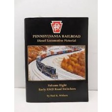Pennsylvania Railroad Diesel Locomotive Pictorial Volume 8 Early EMD Road Switchers (Withers)